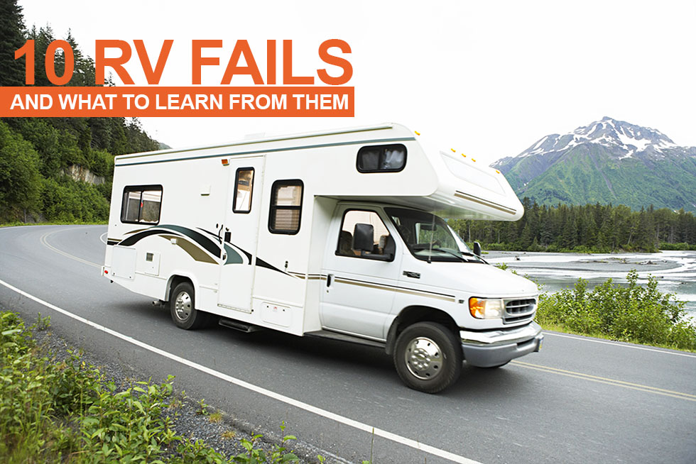 10 RV Fails and What To Learn From Them