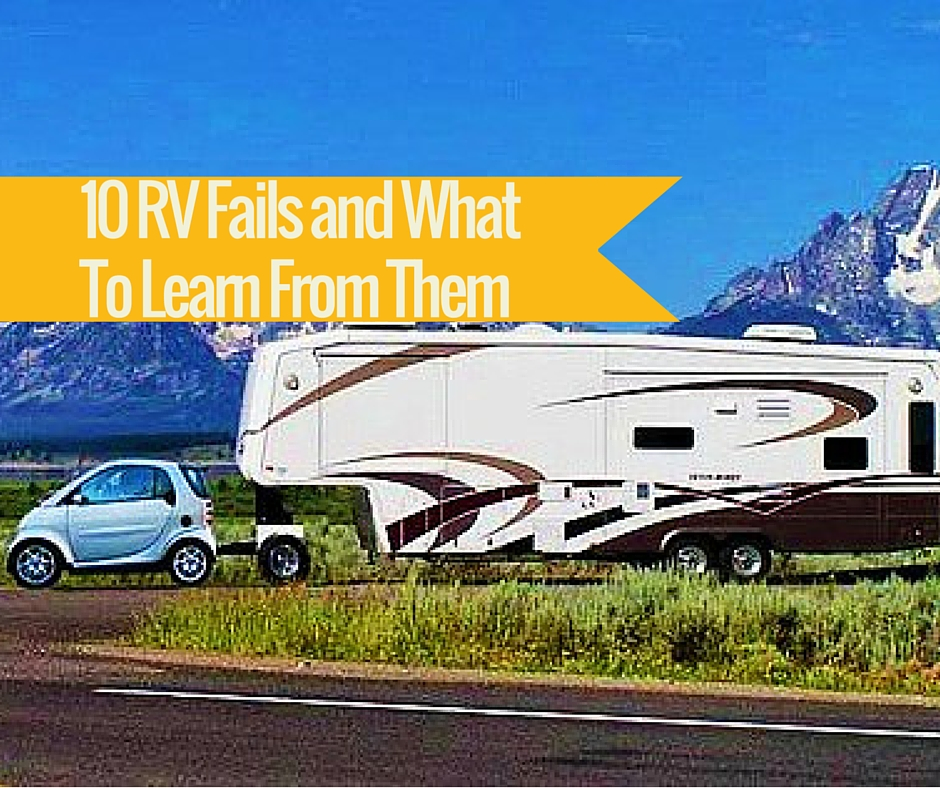 10 RV Fails & What To Learn From Them