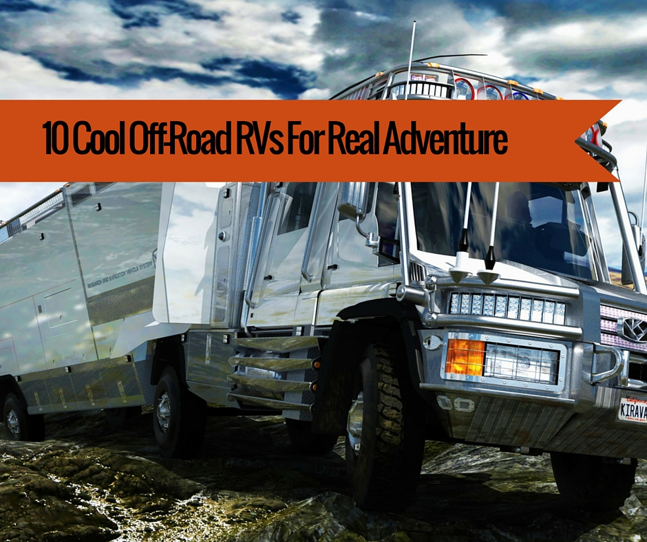 10 Cool Off-Road RVs For Real Adventure