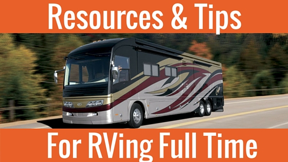 Full-Time RVing Resources  & Tips