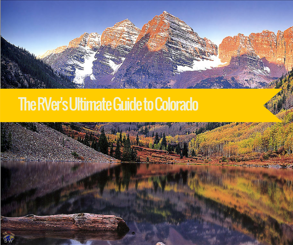 The RVer's Ultimate Guide to Colorado
