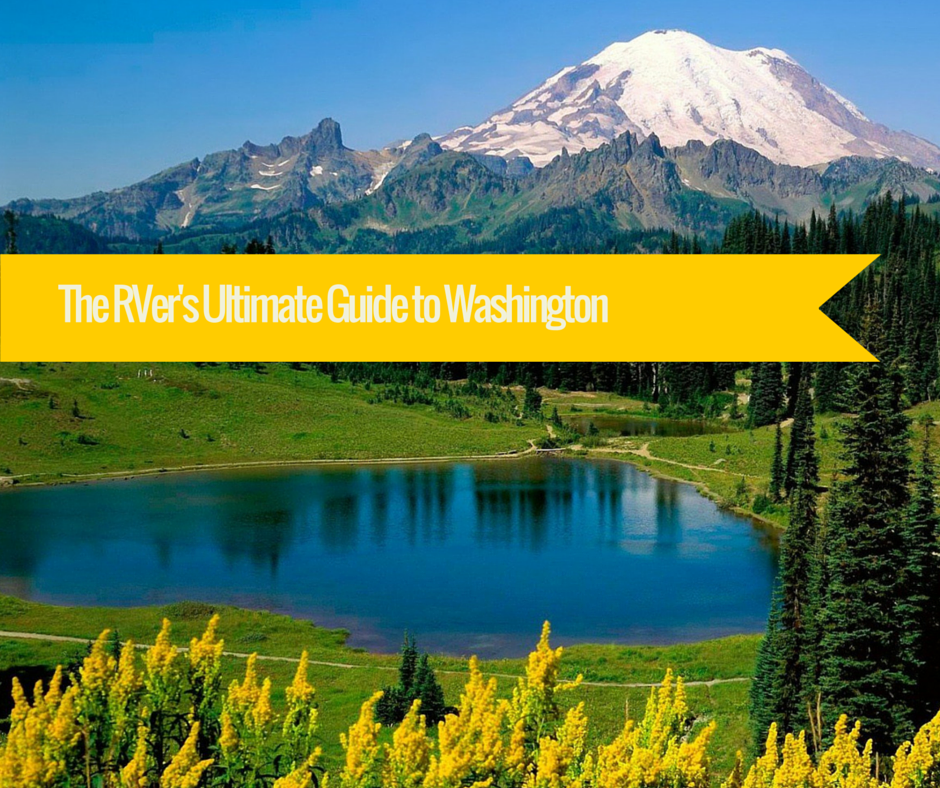 The RVer's Ultimate Guide to Washington