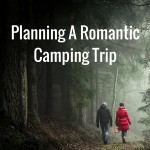 A Valentine's Guide: Planning a Romantic Camping Trip