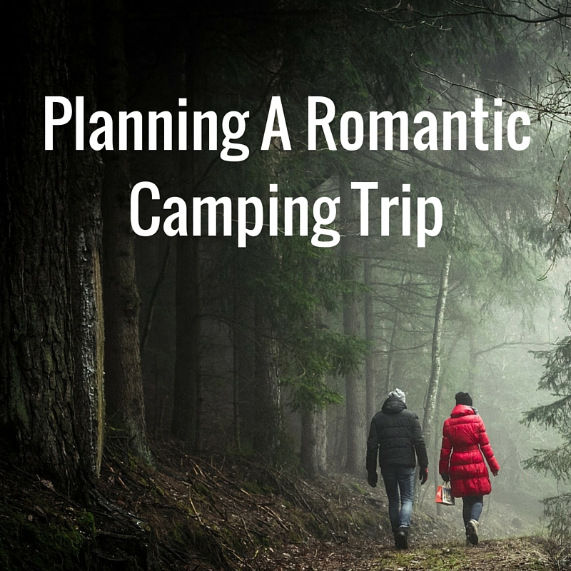 Planning a romantic camping trip