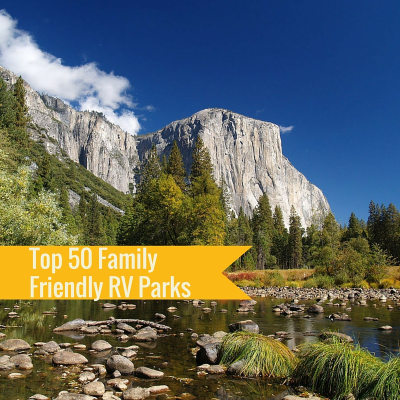 Top 50 Family Friendly RV Parks
