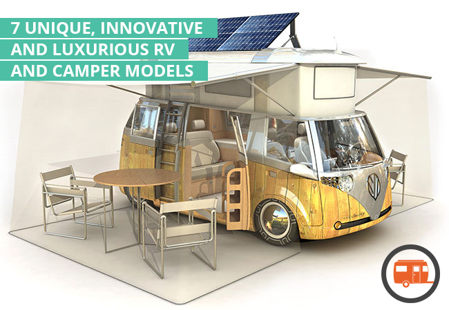 7 Unique, Innovative and Luxurious RV and Camper Models