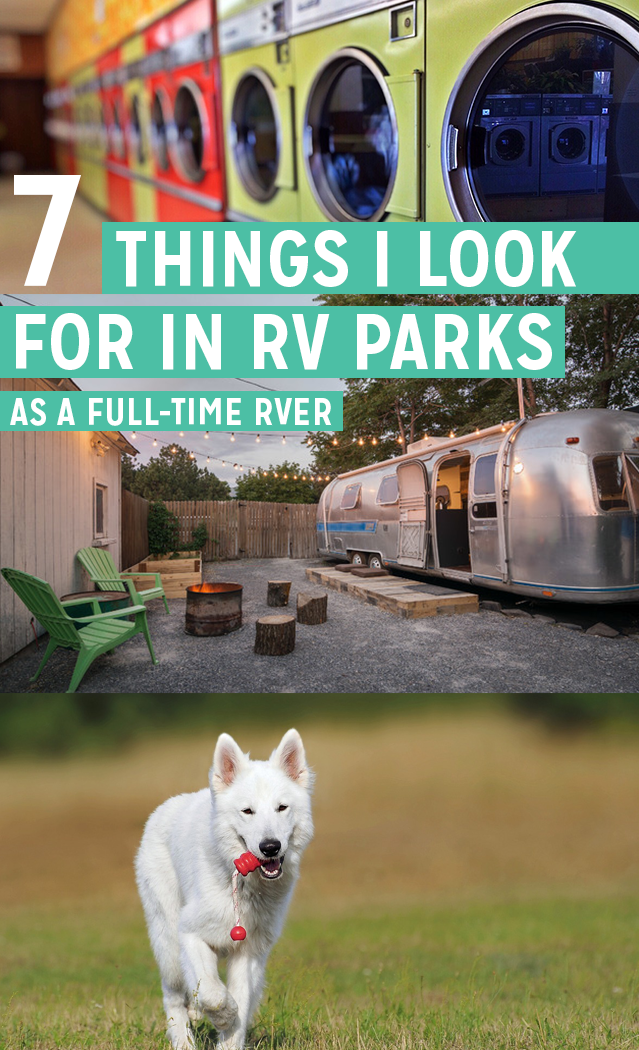 7 Things I Look For In RV Parks As A Full Time RVer