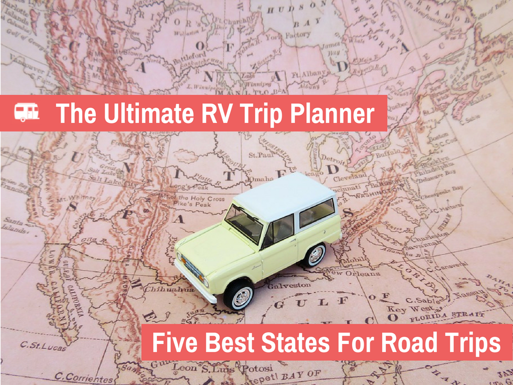The Ultimate RV Trip Planner - Best States for RV Trips