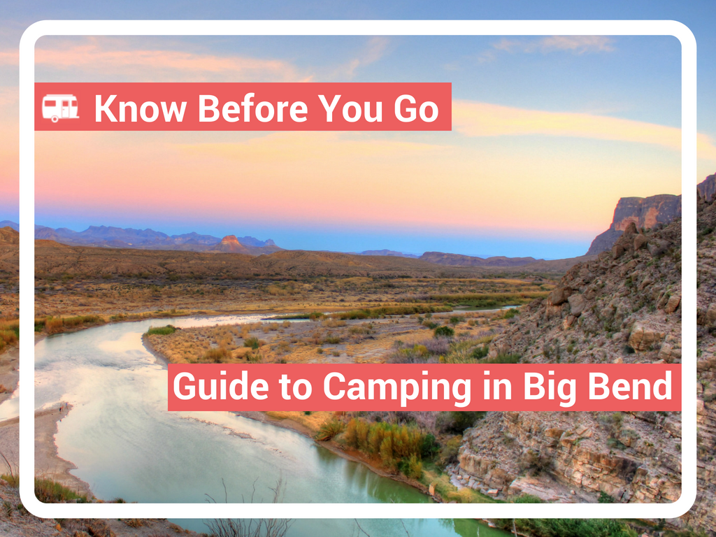 Know Before You Go: Camping in Big Bend National Park