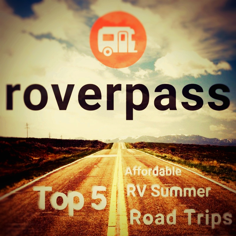 The Top 5 Affordable RV Summer Road Trips