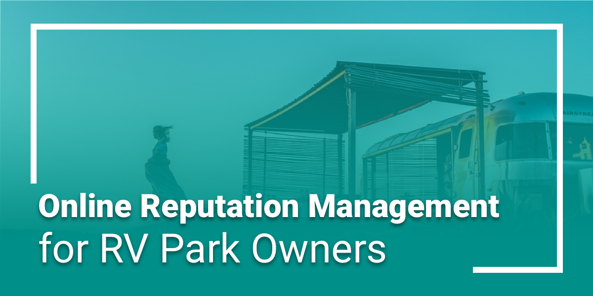 Online Reputation Management for RV Park Owners