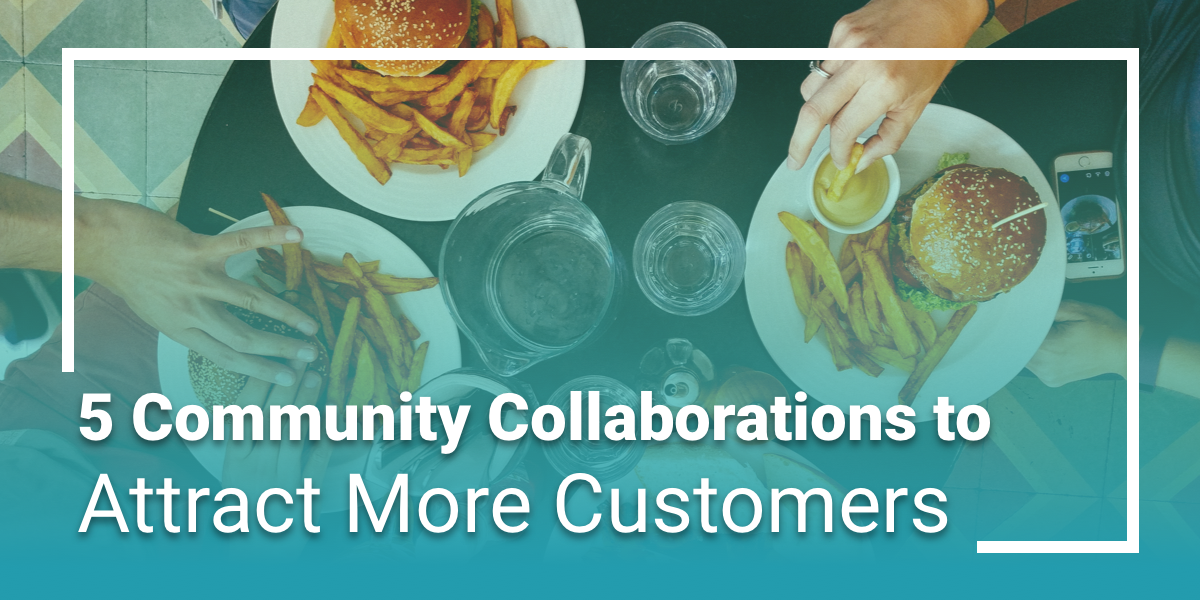 5 Community Collaborations to Attract More Customers