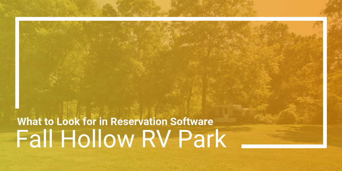 What to Look for in Reservation Software: Fall Hollow RV Park