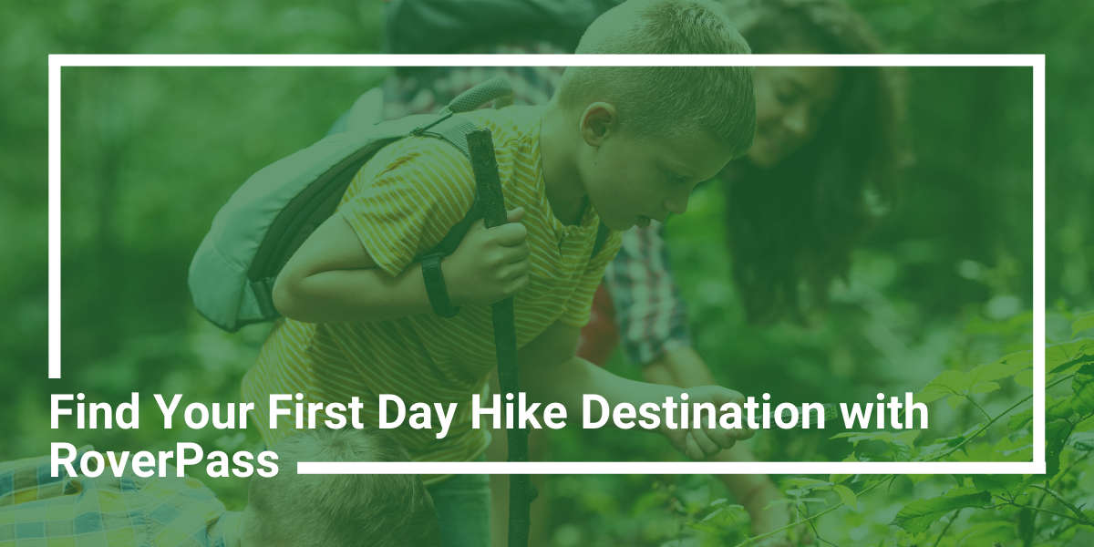 Help Your Campers Find First Day Hikes Near You
