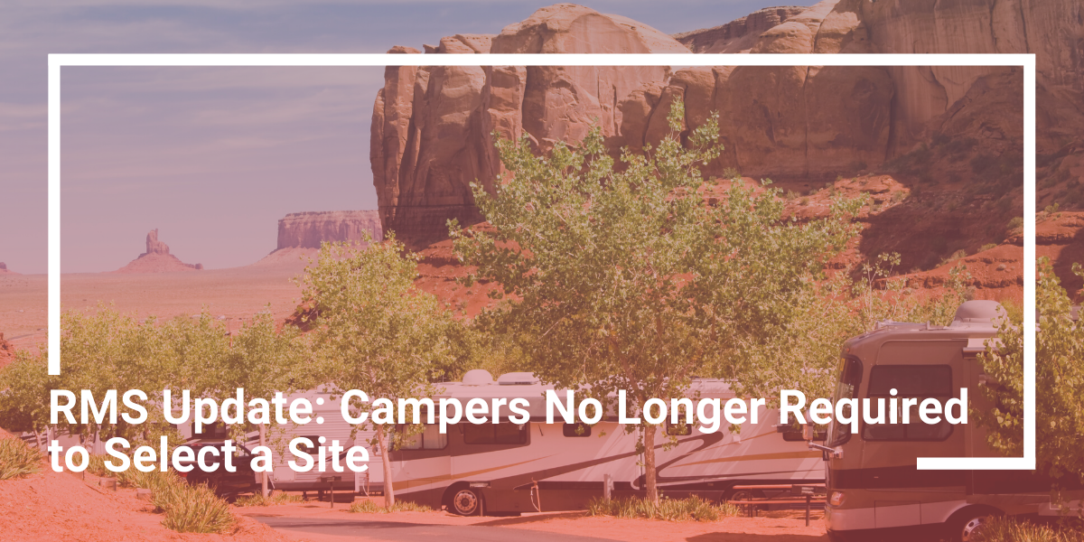 RMS Update: Campers No Longer Required to Select a Site