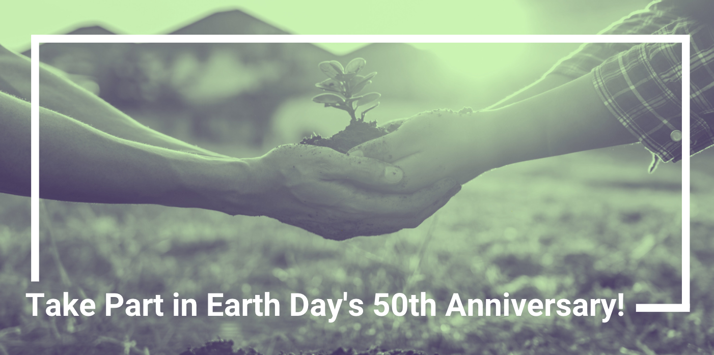 Take Part in Earth Day's 50th Anniversary!