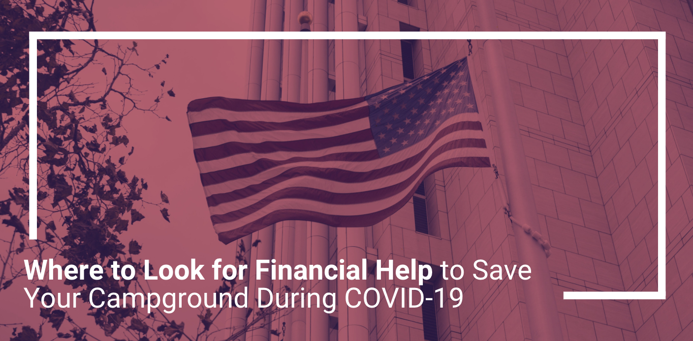 Where to Look for Financial Help to Save Your Campground During COVID-19