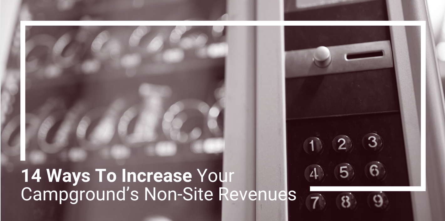 14 Ways To Increase Your Campground's Non-Site Revenues