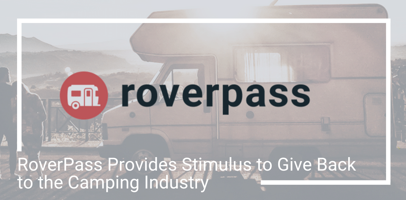 RoverPass Provides Stimulus to Give Back to the Camping Industry