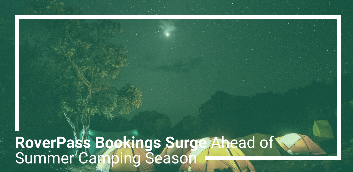 RoverPass Bookings Surge Ahead of Summer Camping Season