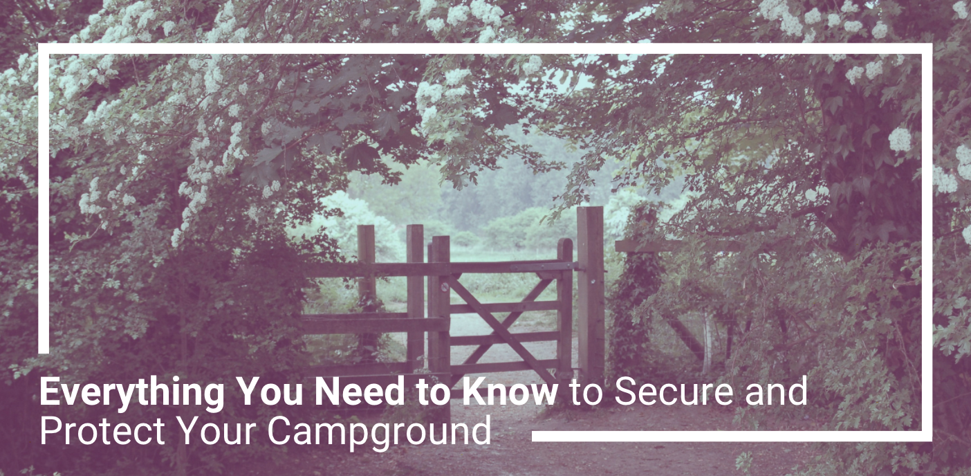 Everything You Need to Know to Secure and Protect Your Campground