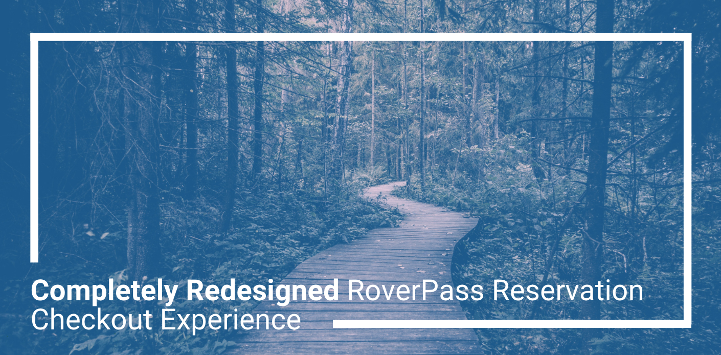 Completely Redesigned RoverPass Reservation Checkout Experience