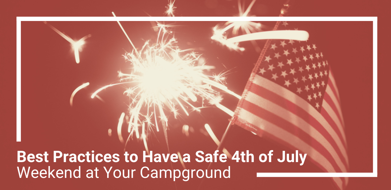 Best Practices to Have a Safe 4th of July Weekend at Your Campground